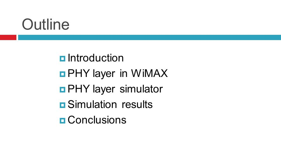 Outline  Introduction  PHY layer in WiMAX  PHY layer simulator  Simulation results  Conclusions