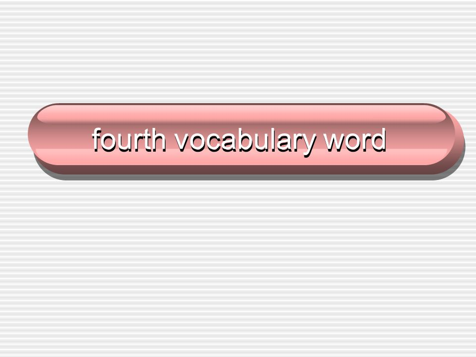 fourth vocabulary word