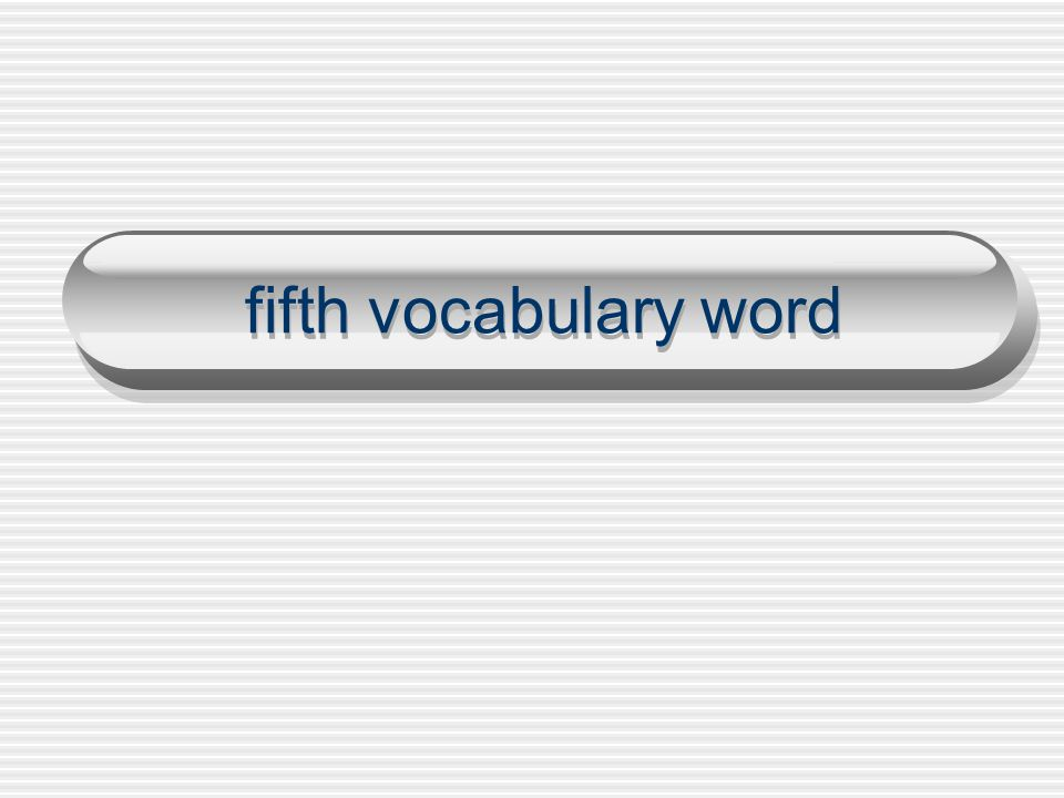 fifth vocabulary word