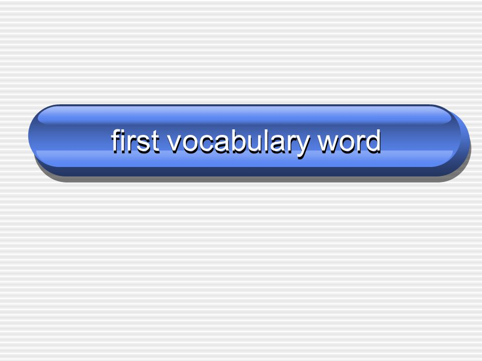 first vocabulary word