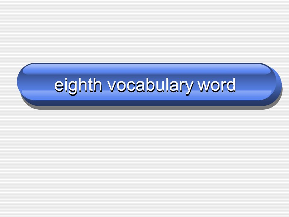 eighth vocabulary word