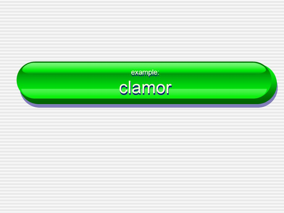 example: clamor