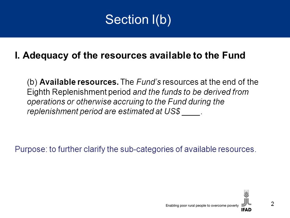 Section I(b) I. Adequacy of the resources available to the Fund (b) Available resources.