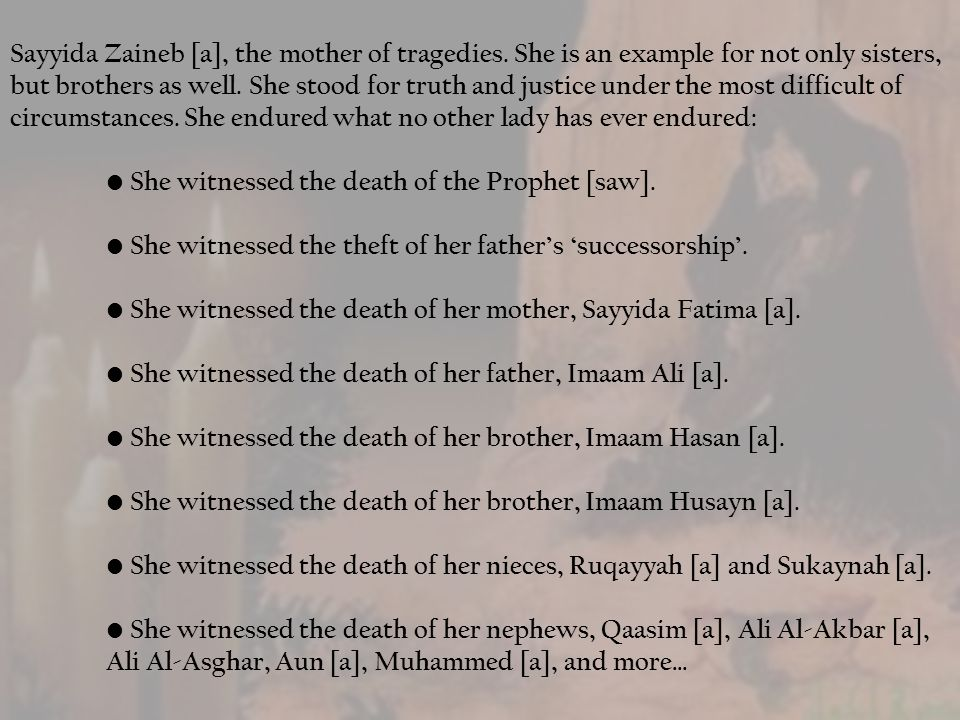 Sayyida Zaineb [a], the mother of tragedies.