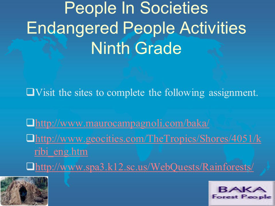 People In Societies Endangered People Activities Ninth Grade  Visit the sites to complete the following assignment.