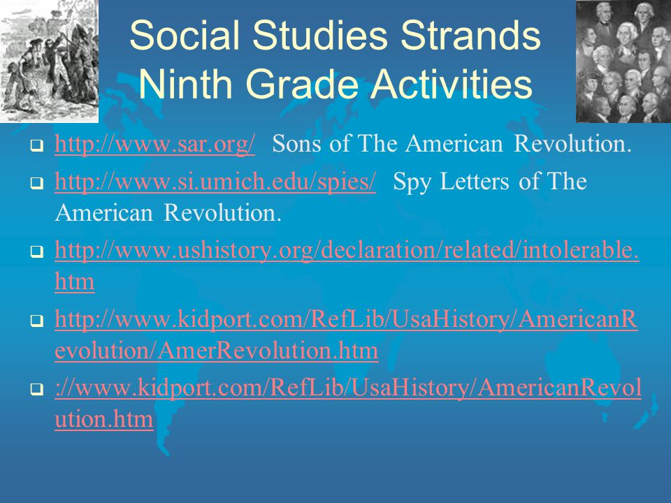 Social Studies Strands Ninth Grade Activities  http://www.sar.org/ Sons of The American Revolution.