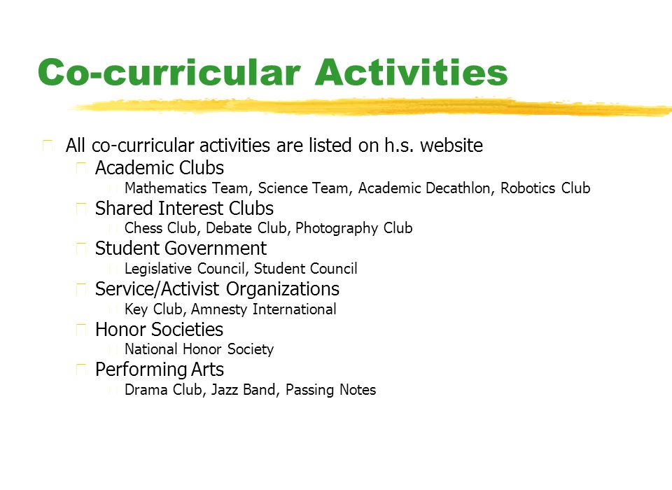 Co-curricular Activities zAll co-curricular activities are listed on h.s.