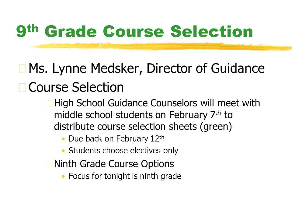 9 th Grade Course Selection zMs.