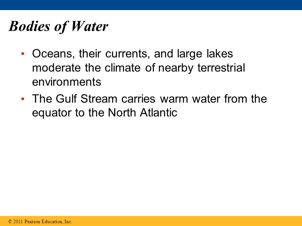 Bodies of Water Oceans, their currents, and large lakes moderate the climate of nearby terrestrial environments The Gulf Stream carries warm water fro