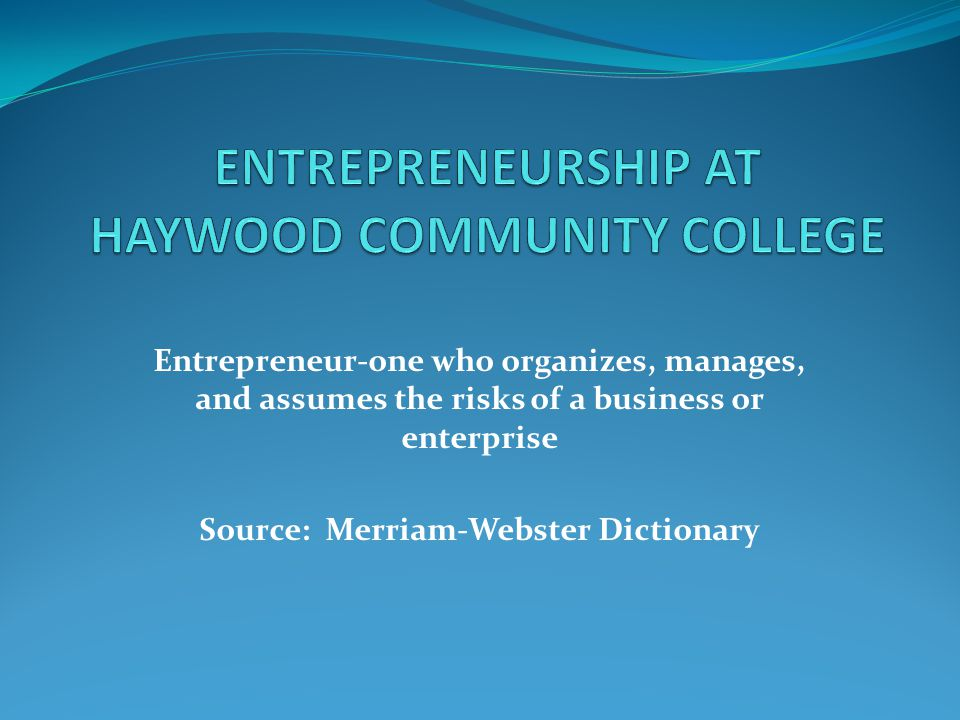 Current and future entrepreneurs gain in their knowledge base while at Haywood Community College.