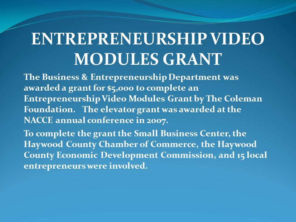 Serving on advisory committee of various degree majors in the Business & Entrepreneurship Department annually Local business plan competition with Small Business Center Video Modules Grant Project Involvement in presentations to the public about merits of entrepreneurship
