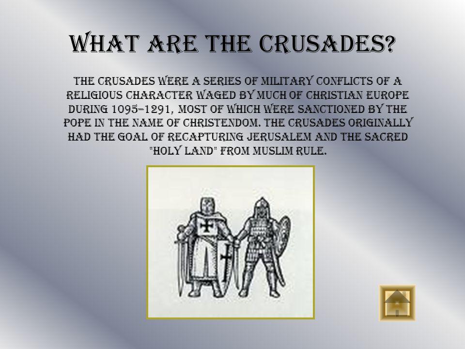 First Crusade (1095-1099) Third Crusade (1187-1192) Second Crusade (1147-1149) Fourth Crusade (1202-1204) Children's Crusade (1212) Fifth Crusade (1217-1221) Sixth Crusade (1228-1229) Seventh Crusade (1248-1254) Ninth Crusade (1271-1272) Eighth Crusade (1270) What are The Crusades.
