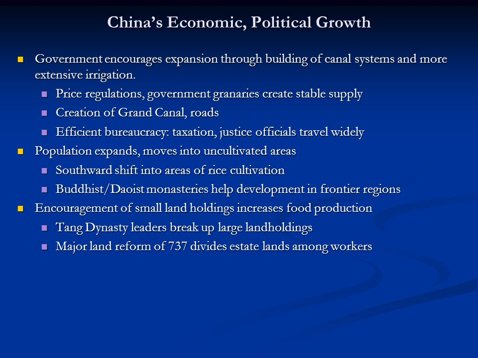 China's Economic, Political Growth Government encourages expansion through building of canal systems and more extensive irrigation. Government encoura
