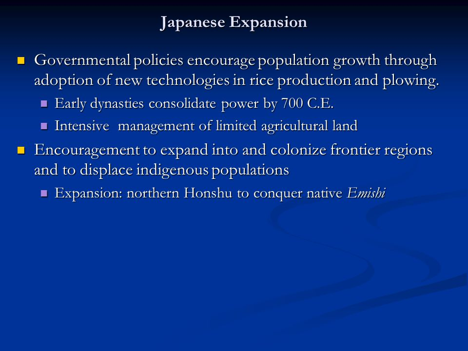 Japanese Expansion Governmental policies encourage population growth through adoption of new technologies in rice production and plowing.