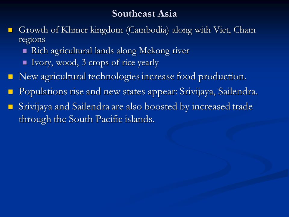 Southeast Asia Growth of Khmer kingdom (Cambodia) along with Viet, Cham regions Growth of Khmer kingdom (Cambodia) along with Viet, Cham regions Rich