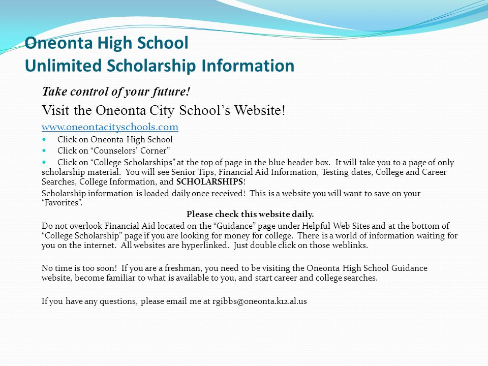 Oneonta High School Unlimited Scholarship Information Take control of your future.