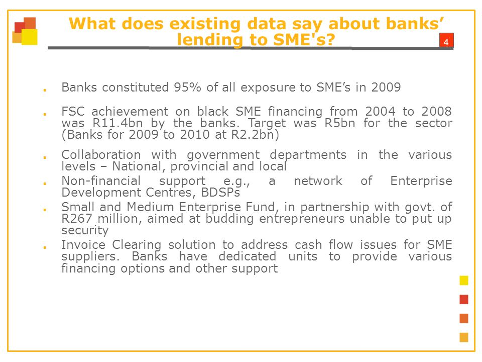 4 What does existing data say about banks' lending to SME s.