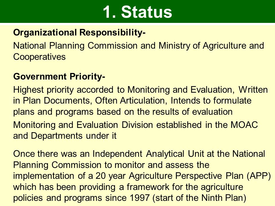 Organizational Responsibility- National Planning Commission and Ministry of Agriculture and Cooperatives Government Priority- Highest priority accorde