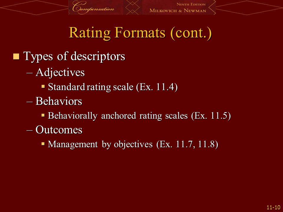 11-10 Rating Formats (cont.) Types of descriptors Types of descriptors –Adjectives  Standard rating scale (Ex.