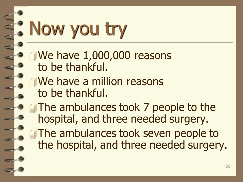 26 Now you try 4 We have 1,000,000 reasons to be thankful.