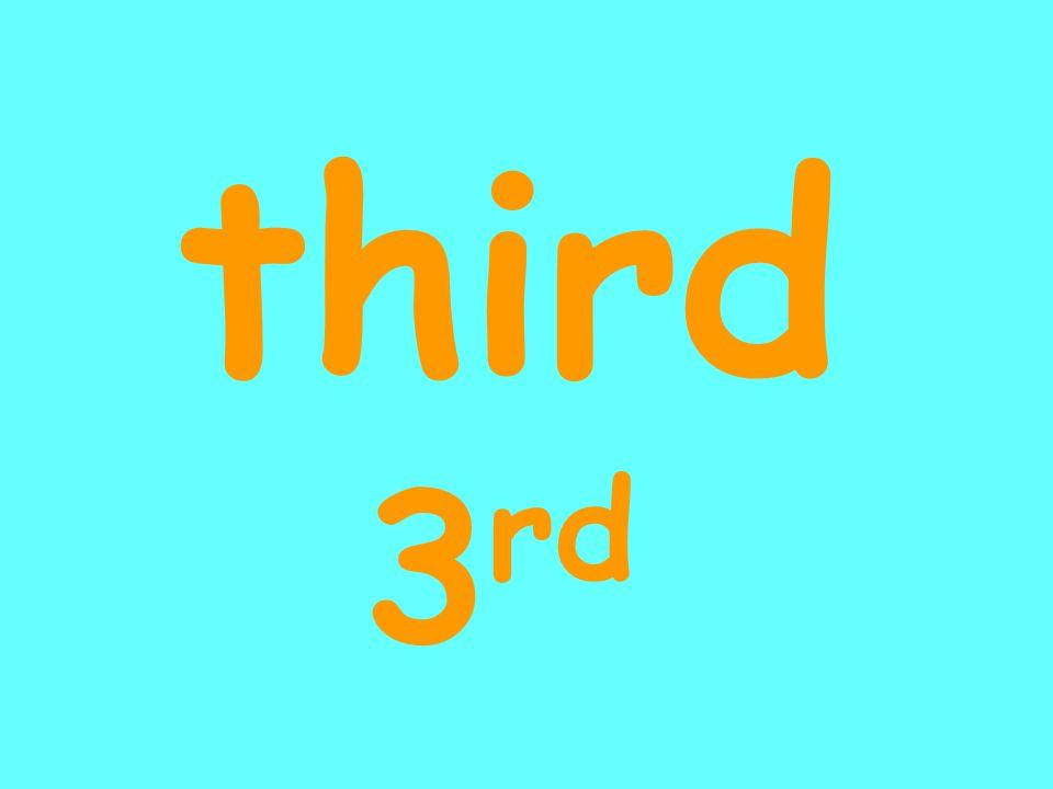 third 3 rd