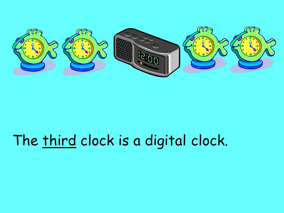 The third clock is a digital clock.
