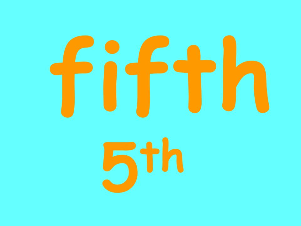 fifth 5 th