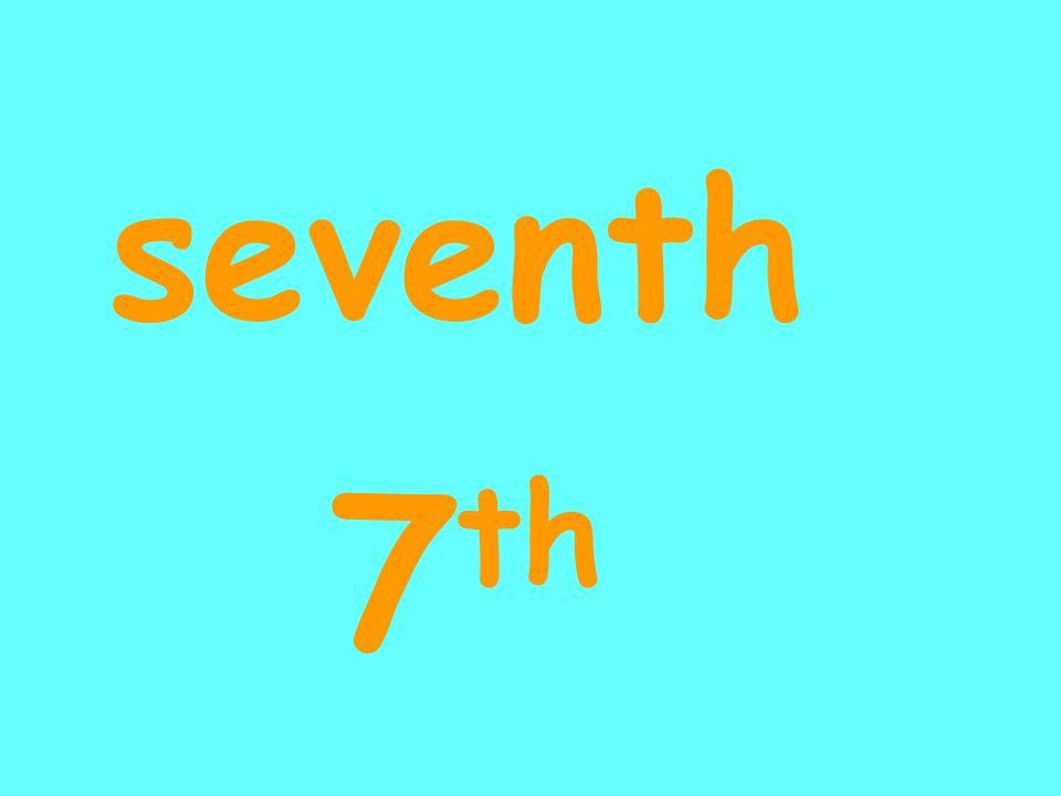 seventh 7 th