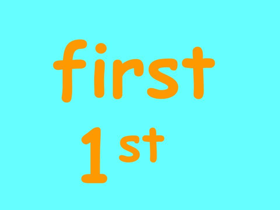 first 1 st
