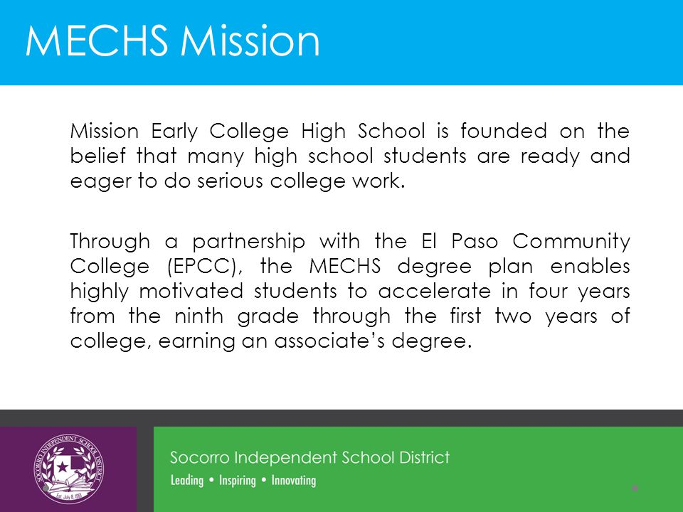Mission Early College High School is founded on the belief that many high school students are ready and eager to do serious college work.