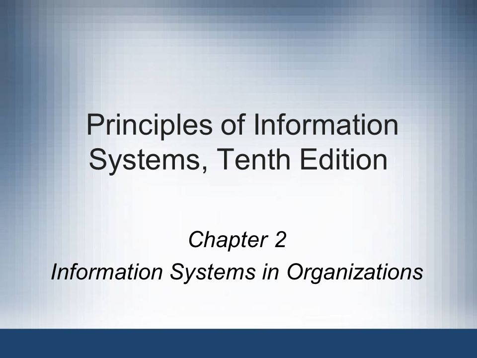 Principles of Information Systems, Tenth Edition12 Organizational Structures (continued) Traditional organizational structure: –Hierarchy of decision making and authority flows: From the strategic management at the top down to operational management and nonmanagement employees –Flat organizational structure: Empowers employees at lower levels –Empowerment: Gives employees and their managers more responsibility and authority to make decisions