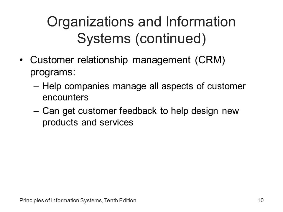Customer relationship management (CRM) programs: –Help companies manage all aspects of customer encounters –Can get customer feedback to help design n