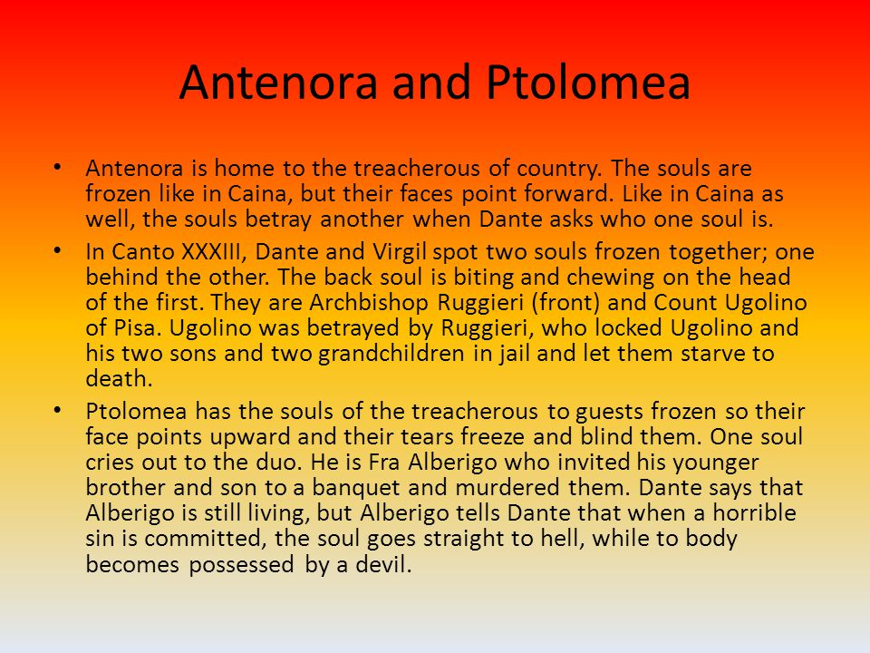 Antenora and Ptolomea Antenora is home to the treacherous of country.