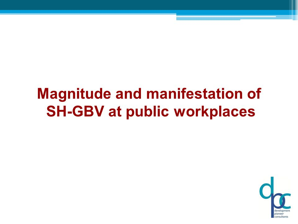 Magnitude and manifestation of SH-GBV at public workplaces