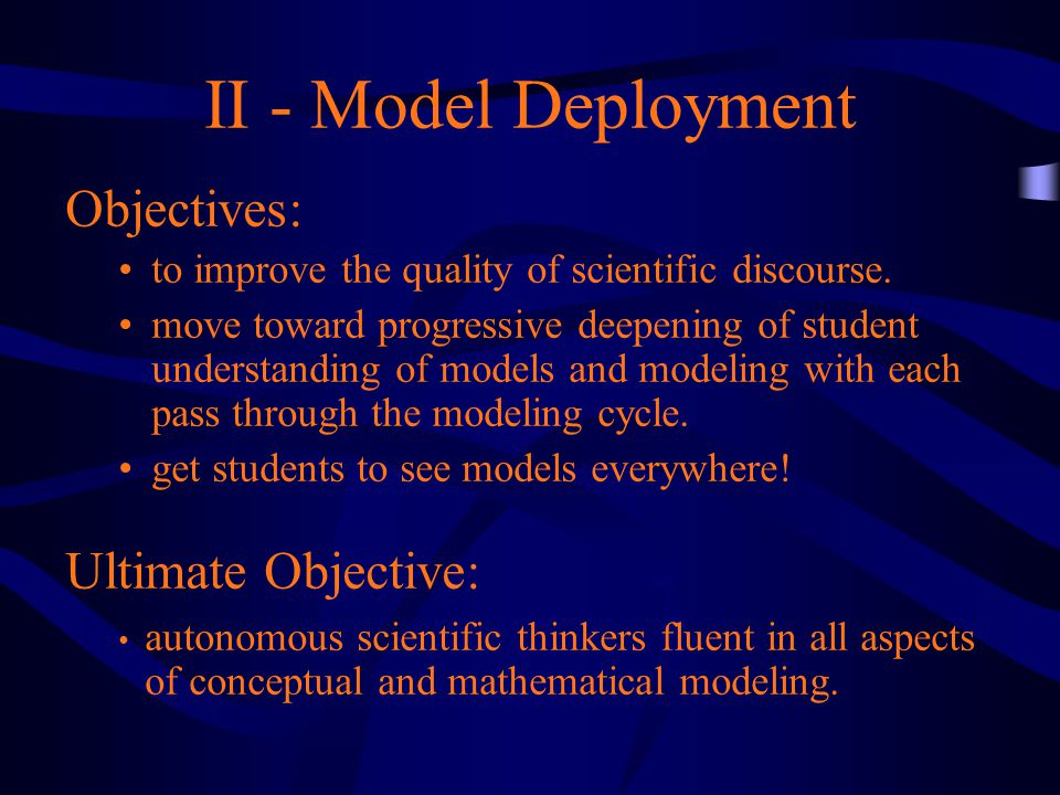 II - Model Deployment Objectives: to improve the quality of scientific discourse.