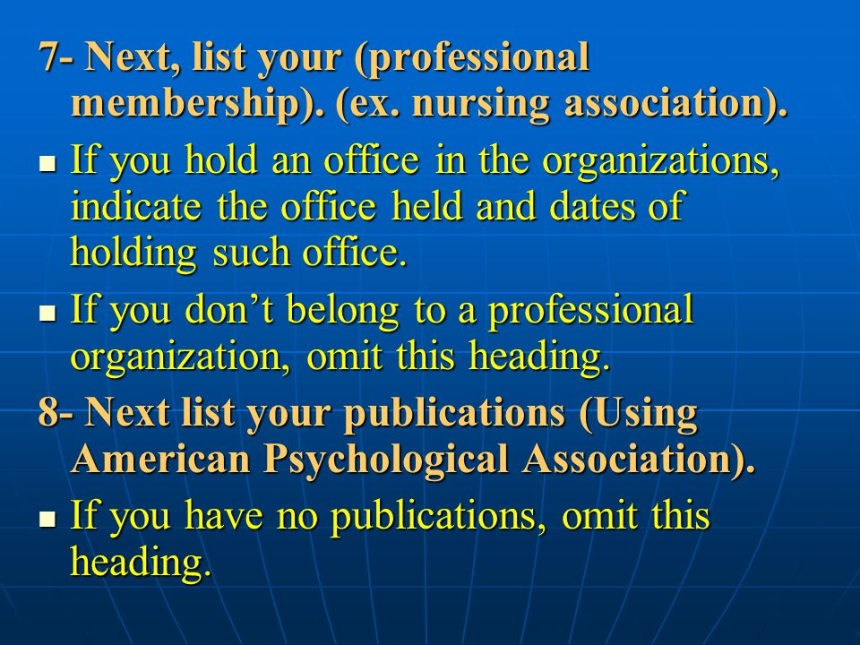 7- Next, list your (professional membership). (ex.
