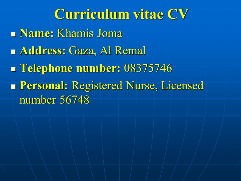Curriculum vitae CV Name: Khamis Joma Name: Khamis Joma Address: Gaza, Al Remal Address: Gaza, Al Remal Telephone number: 08375746 Telephone number: 0