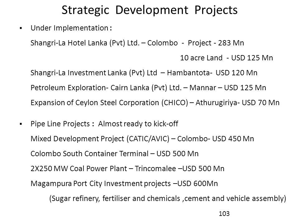 Strategic Development Projects  Under Implementation : Shangri-La Hotel Lanka (Pvt) Ltd.