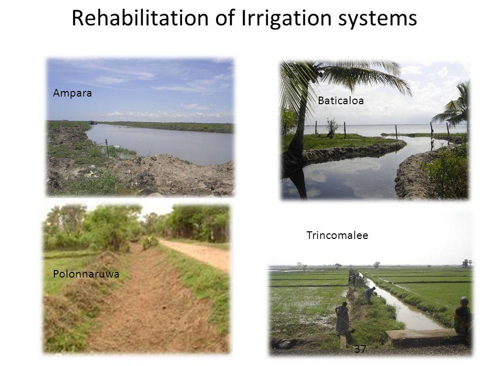 Rehabilitation of Irrigation systems Ampara Baticaloa Polonnaruwa Trincomalee 37