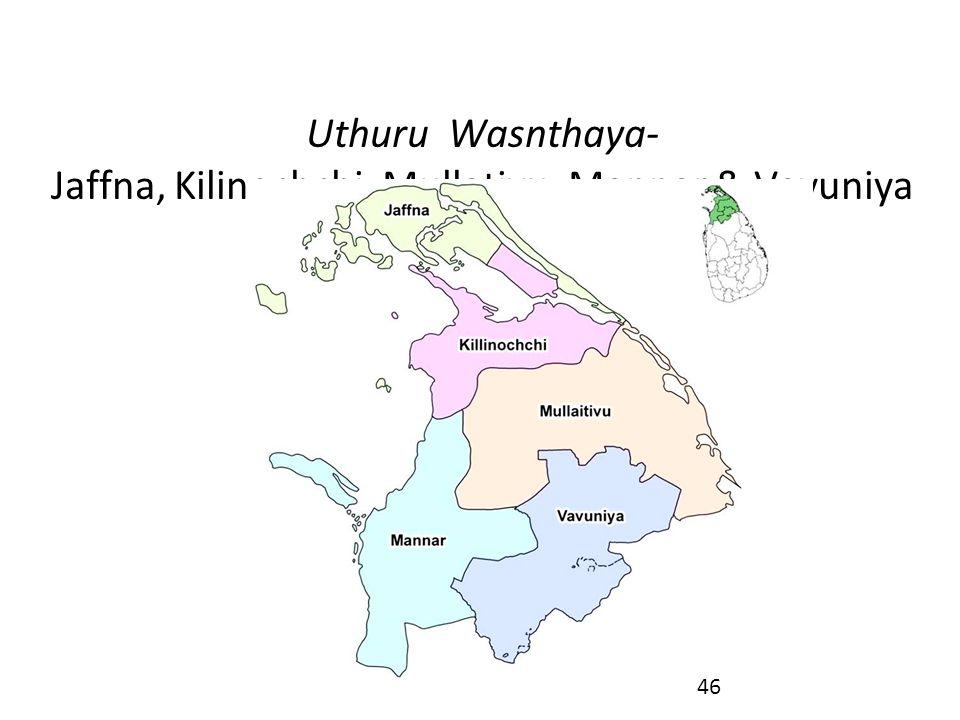 Uthuru Wasnthaya- Jaffna, Kilinochchi, Mullativu, Mannar & Vavuniya Districts 46