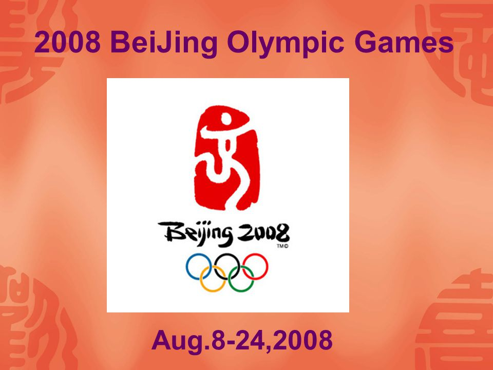 Aug.8-24,2008 2008 BeiJing Olympic Games