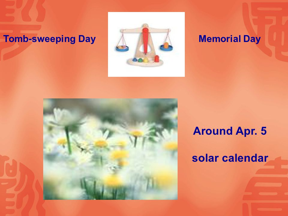 Tomb-sweeping DayMemorial Day Around Apr. 5 solar calendar