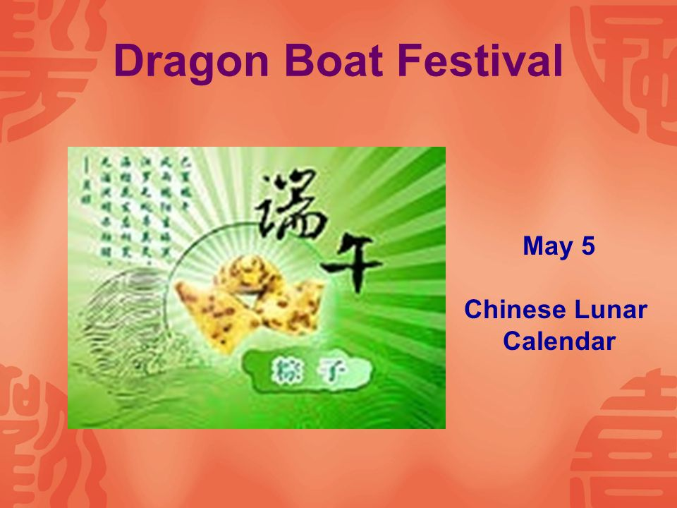 Dragon Boat Festival May 5 Chinese Lunar Calendar