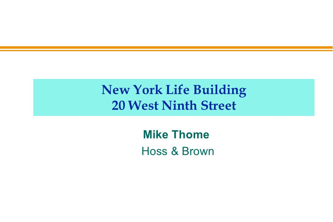 New York Life Building 20 West Ninth Street Mike Thome Hoss & Brown