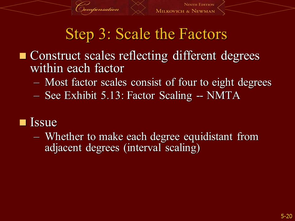 5-20 Step 3: Scale the Factors Construct scales reflecting different degrees within each factor Construct scales reflecting different degrees within e