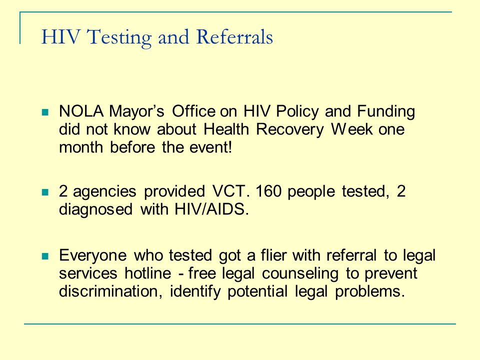HIV Testing and Referrals NOLA Mayor's Office on HIV Policy and Funding did not know about Health Recovery Week one month before the event.