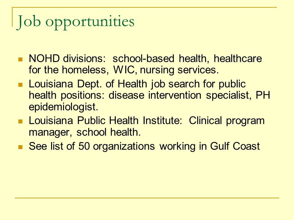 Job opportunities NOHD divisions: school-based health, healthcare for the homeless, WIC, nursing services.
