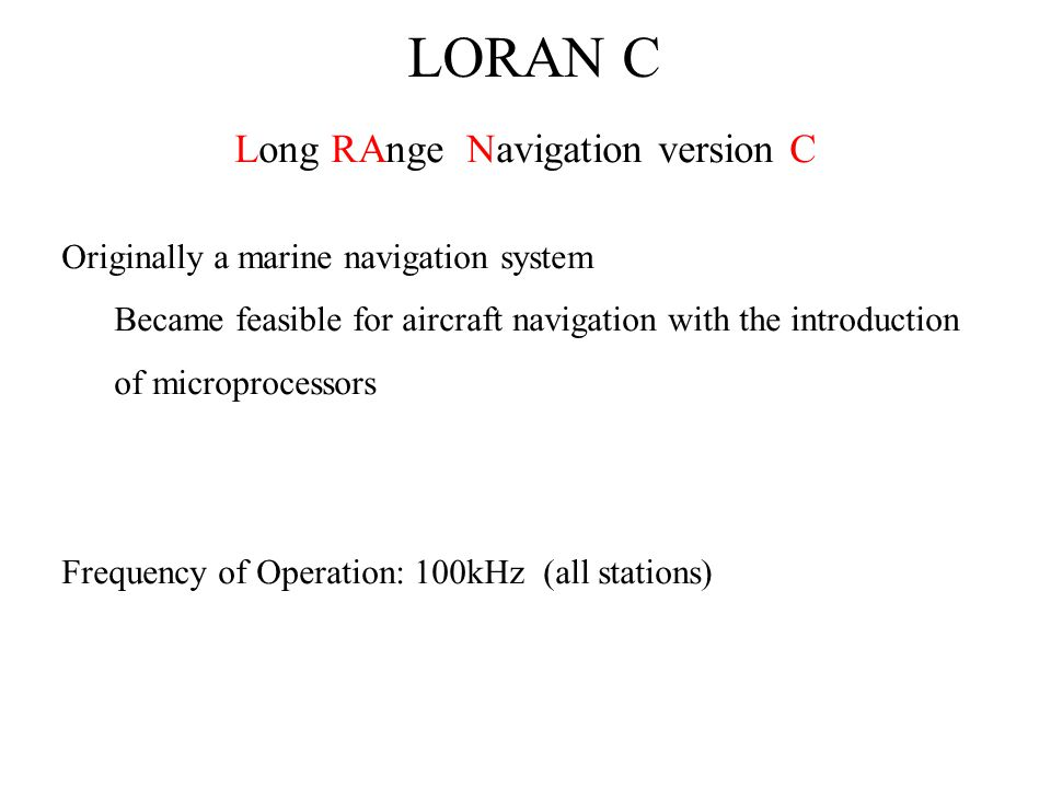 LORAN C Antennas Antennas are typically about 400m high To improve the current flow, many are top loaded They are still not very efficient (~10%)