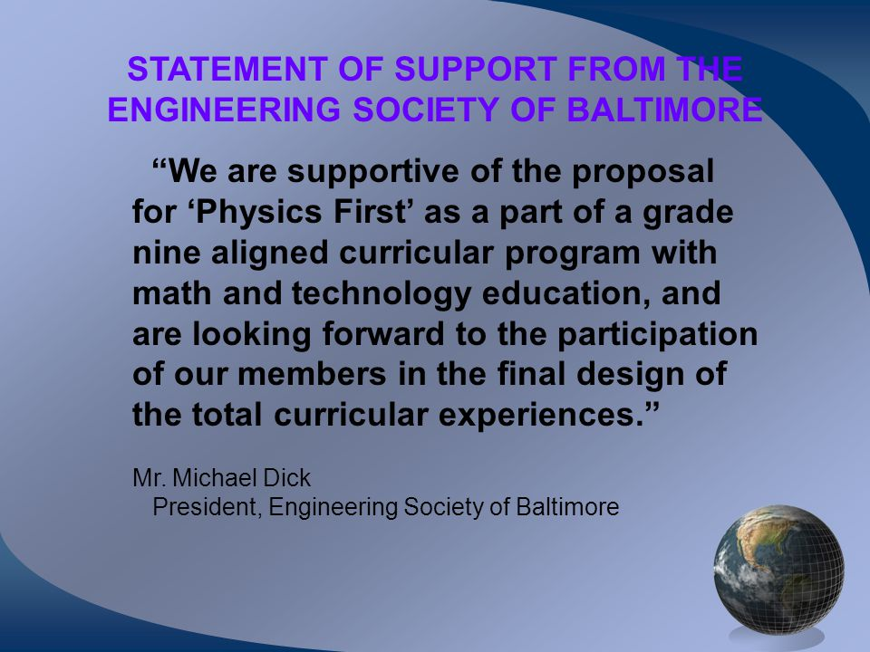 """We are supportive of the proposal for 'Physics First' as a part of a grade nine aligned curricular program with math and technology education, and ar"