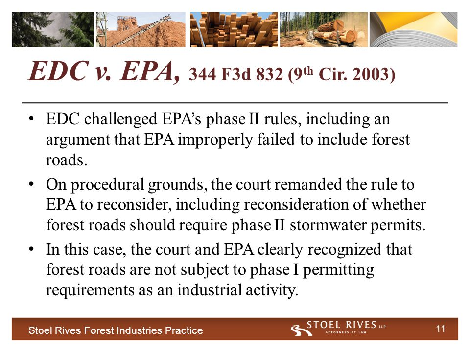 Stoel Rives Forest Industries Practice 11 EDC v. EPA, 344 F3d 832 (9 th Cir.